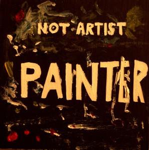 """Enrique Yáñez """"NOT ARTIST PAINTER"""" 2014. 10x10cm"""